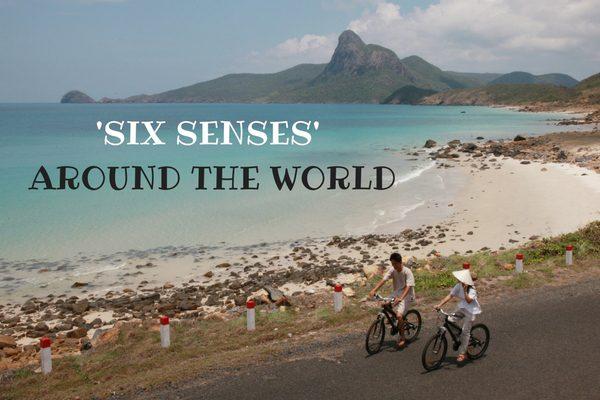 Top Locations of Six Senses Around the World
