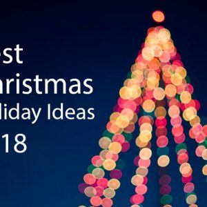 Best Christmas Holiday Ideas 2018